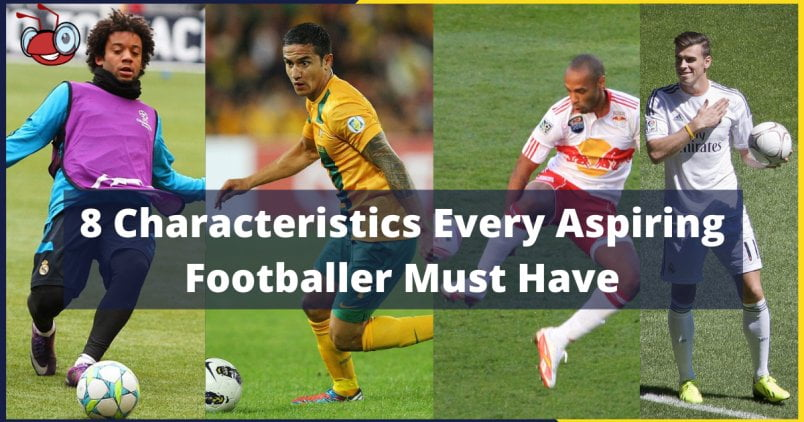 8 Characteristics Every Professional Footballer Must Have