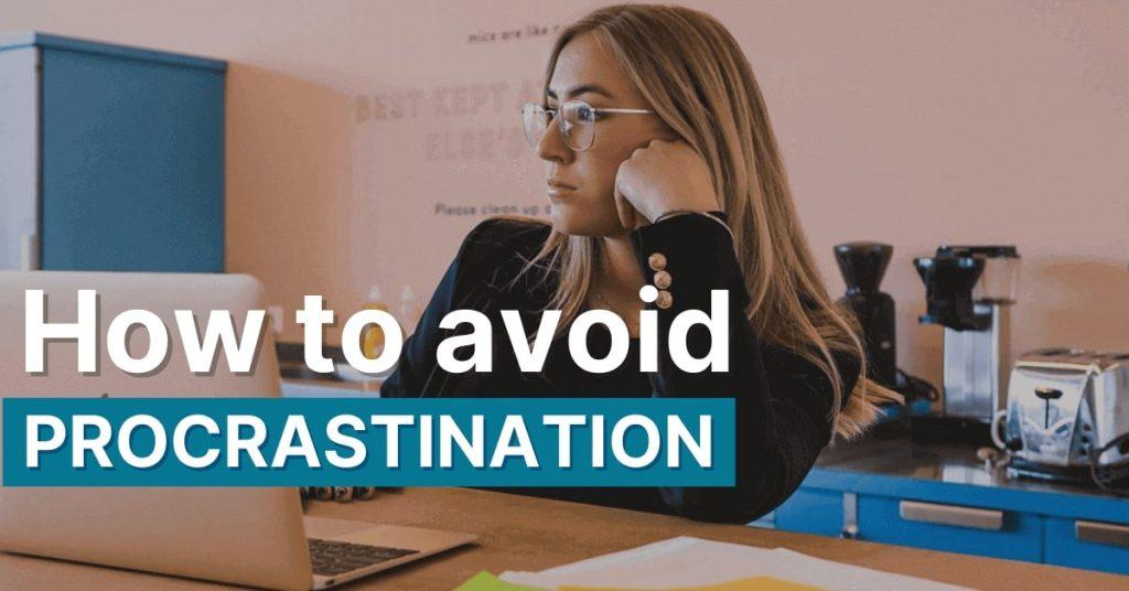 How to avoid Procrastination